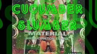 Material - Cucumber Slumber (Fluxus Mix)_Fast
