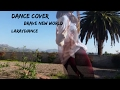 PIECES | BRAVE NEW WORLD | DANCE COVER | LARAYDIANCE