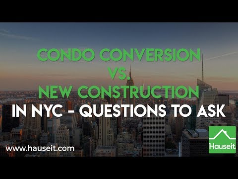 Condominium Conversion vs New Construction in NYC | Hauseit®