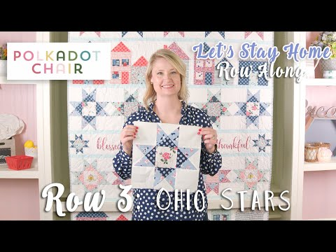 Let's Stay Home Row Along, Row 3 - Ohio Star Block with Melissa Mortenson | Fat Quarter Shop