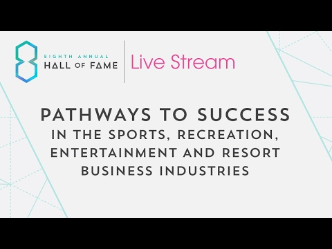 Pathways to Success in the Sports, Recreation, Entertainment and Resort Business Industries