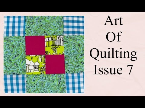The art of quilting tutorial issue 7