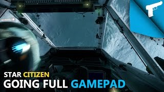 Star Citizen | Going Full Gamepad