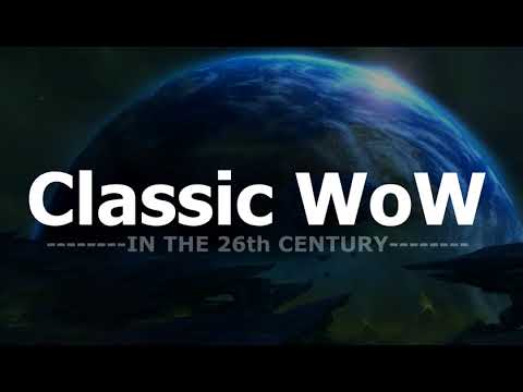 Classic WoW in the 26th Century