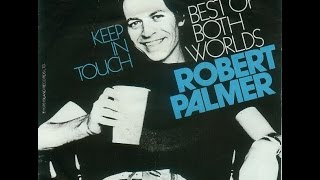 Watch Robert Palmer Keep In Touch video
