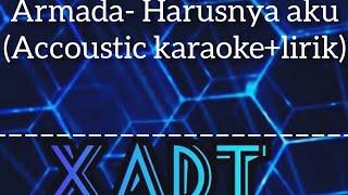 Download Lagu ARMADA~ HARUSNYA AKU. !!!!!!!!    (Accoustic karaoke+lirik) mp3
