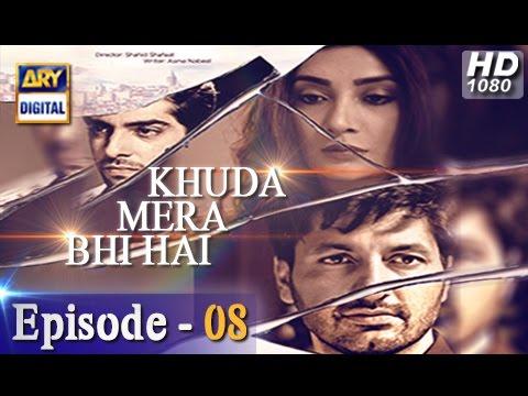 Khuda Mera Bhi Hai Ep 08 - 10th December 2016 - ARY Digital Drama