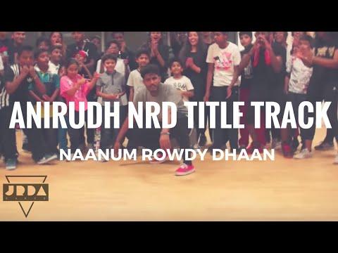 NAANUM ROWDY DHAAN - Anirudh   Title Track Benny   Dance Cover   Jeya Raveendran Choreography (Int)