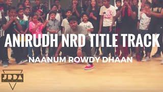 NAANUM ROWDY DHAAN - Anirudh | Title Track Benny | Dance Cover | Jeya Raveendran Choreography (Int)