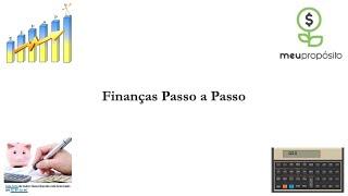 Finanças Passo a Passo - Apresentação da Série