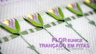 Flor Eunice Trançado em Fitas