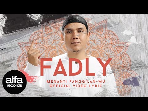 Fadly - Menanti Panggilan-Mu [Official video lirik]