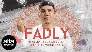 Fadly - Menanti Panggilan Mu