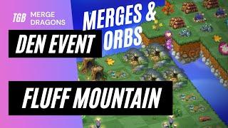Merge Dragons Fluff Mountain Event • Merges \u0026 Orbs ☆☆☆