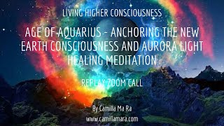 Age of Aquarius - Anchoring the New Earth Consciousness and Aurora Light Healing Meditation