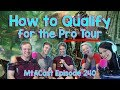 How To Qualify For The Magic The Gathering Pro Tour | MtG Tips For Going Pro!