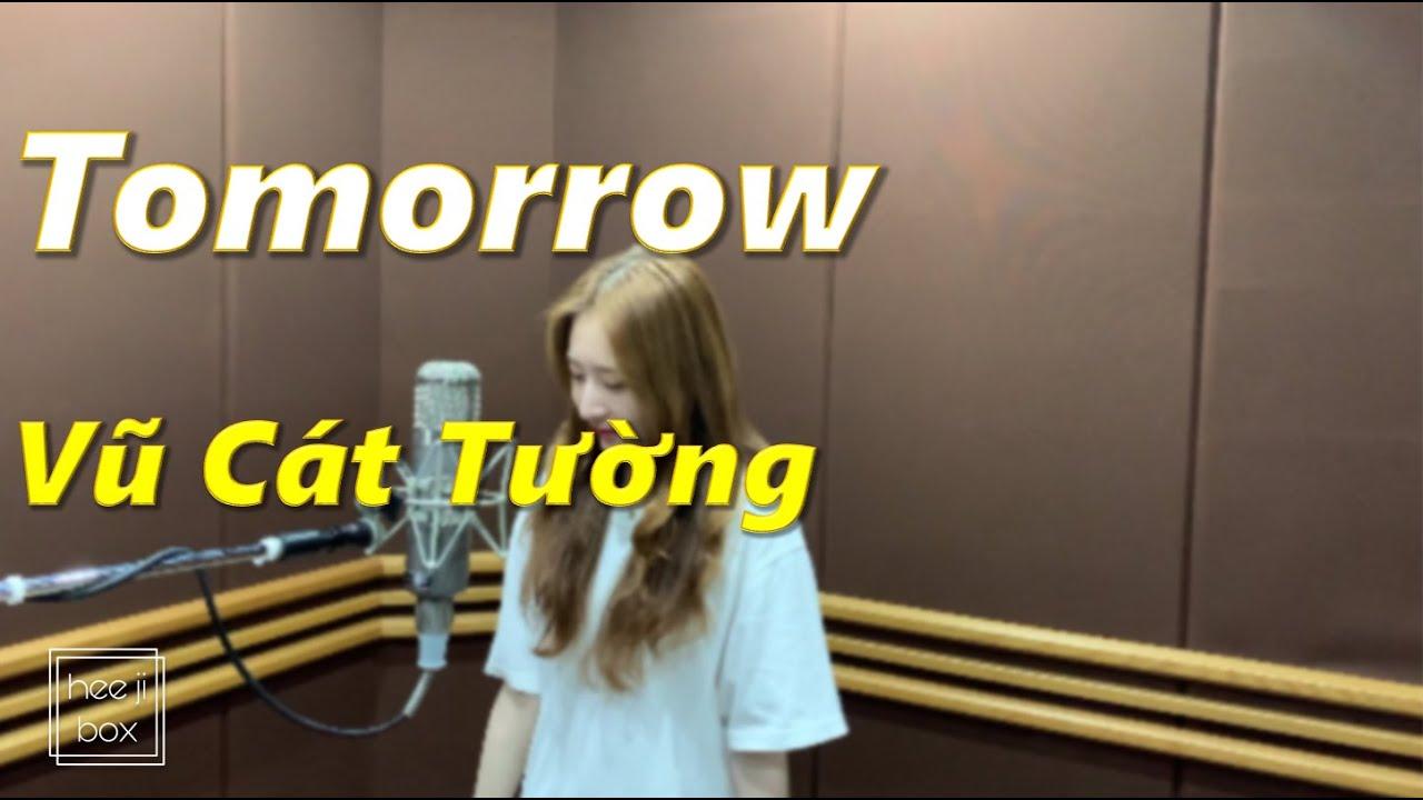 Tomorrow (Ngày Mai) – Vũ Cát Tường | Cover by heeji