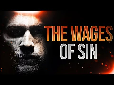 If You Think You Can Handle The TRUTH, Here It Is | The Wages Of Sin