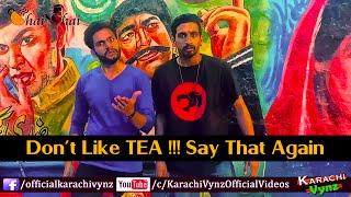 Don't Like TEA By Karachi Vynz