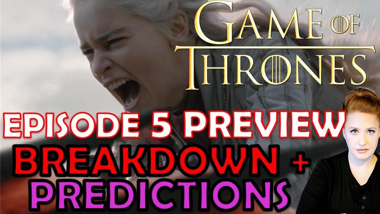 Download Episode 5 Preview Breakdown + Predictions: Game of Thrones Season 8