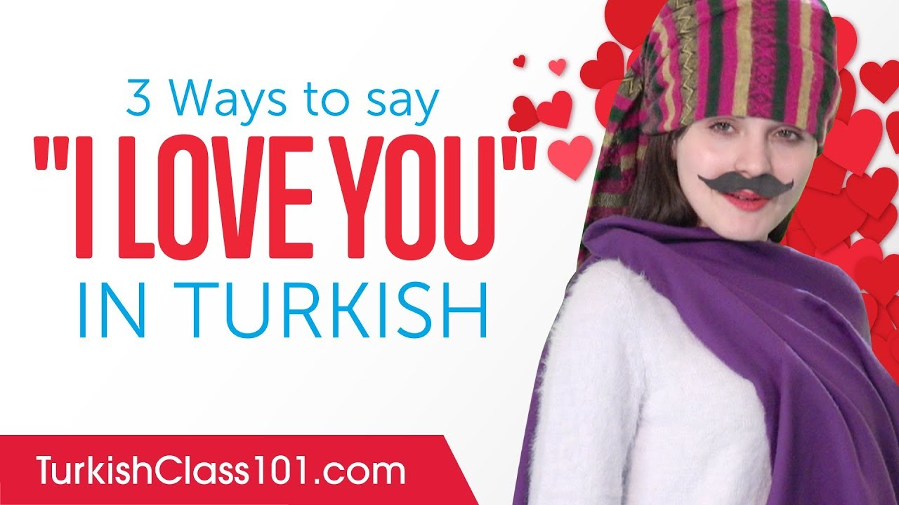 How to Say I Love You in Turkish - Romantic Word List