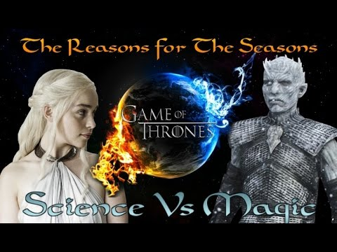 Game of Thrones   Why is Winter and Summer so Long? Magic Vs Science