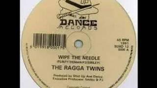 The Ragga Twins - Wipe The Needle