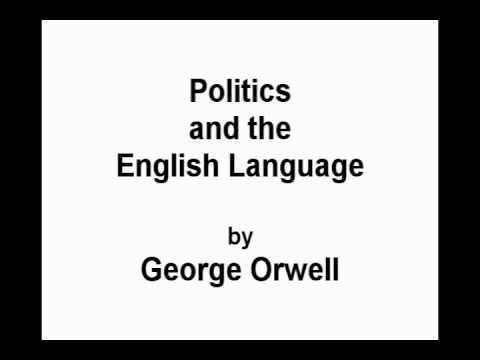 "thesis statement for politics and the english language The thesis statement ""politics and the english language"" most people who bother with the matter at all would admit that the english language is in a."