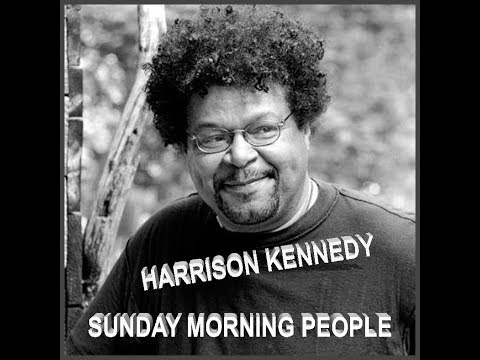 HARRISON KENNEDY.......Sunday Morning People