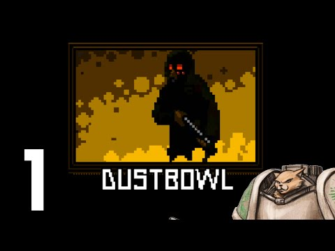 Dustbowl Gameplay / Let's Play - Episode 1 - Gameplay Introduction