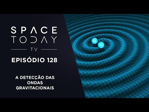 Space Today TV Ep. 128 - A Detecção das Ondas Gravitacionais