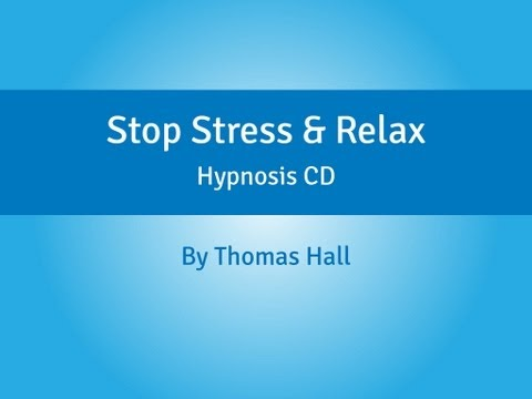Stop Stress & Relax - Hypnosis CD - By Thomas Hall