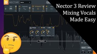 IZotope Nectar 3 Review and Giveaway! | A vocal mixing plugin dream?