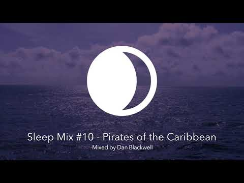 Sleep Mix #10 - Pirates of the Caribbean