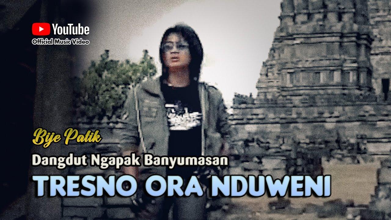 Bije Patik TRESNO ORA KUDU NDUWENI Pop Jawa Melankolis Lagu Galau