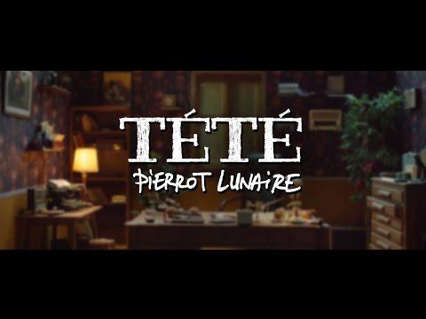 TÉTÉ - Pierrot Lunaire