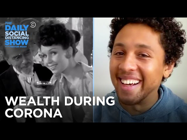 Rich People in the Time of Corona | The Daily Social Distancing Show