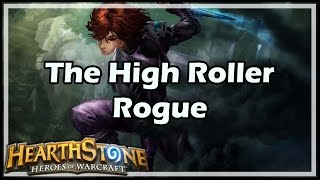 [Hearthstone] The High Roller Rogue
