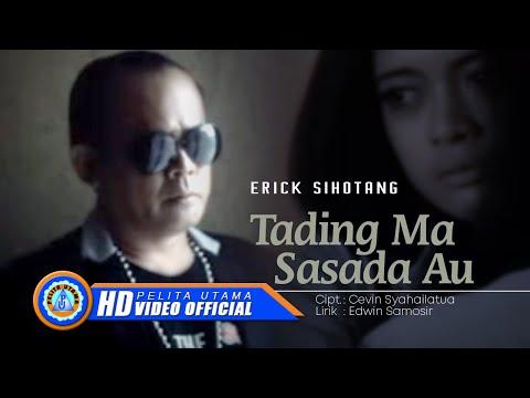 ERICK SIHOTANG - TADING MA SASADA AU