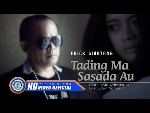 ERICK SIHOTANG - TADING MA SASADA AU (Official Music Video)