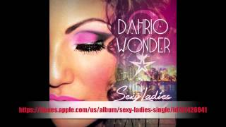 "Dahrio Wonder ""Sexy Ladies"" audio"