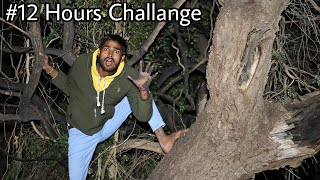 Living 12 Hours On A Tree 🥺 Will I Survive Alone? - Scary Night Challange 😟