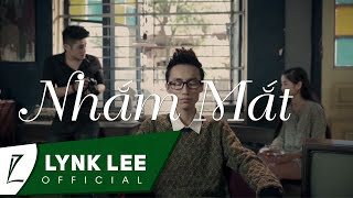Lynk Lee - Nhắm mắt (Official MV)
