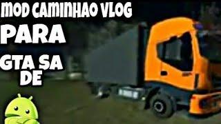 GTA SA ANDROID//MOD DO CAMINHÃO VLOG (LS GAMER)