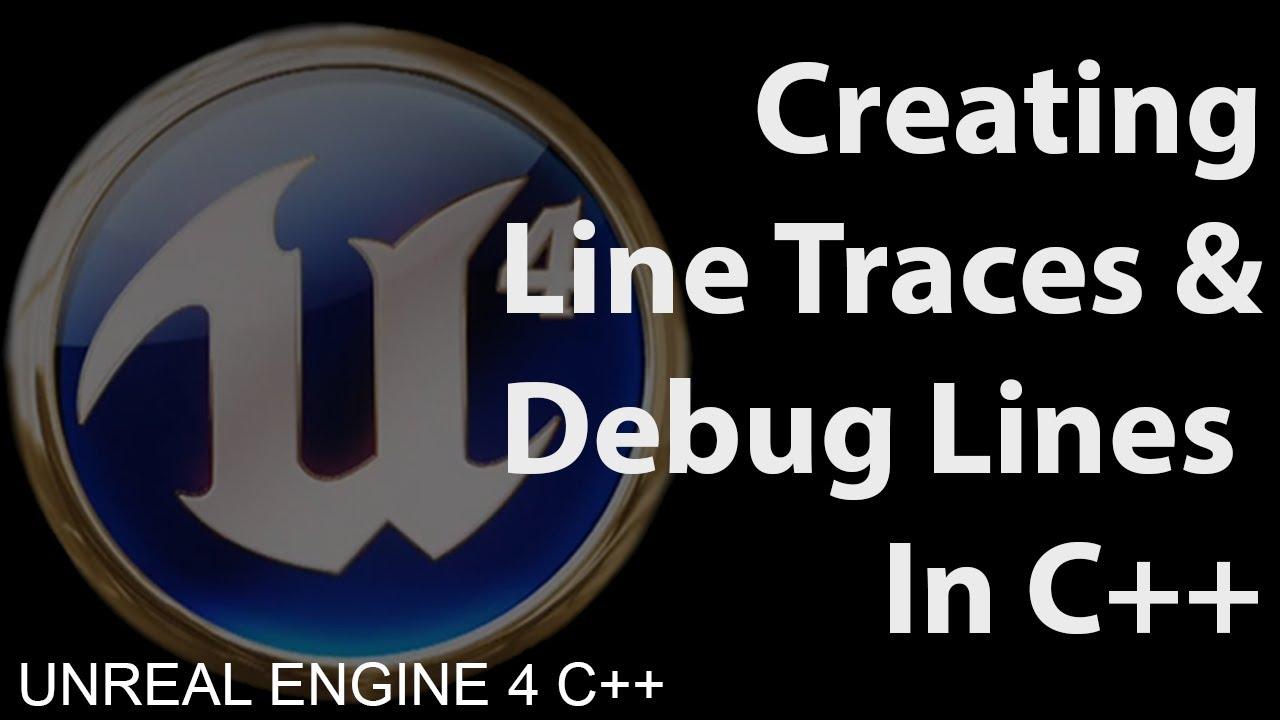 Unreal Engine 4 Tutorial - Using & Debugging Line Traces in C++