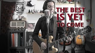 Bob Dylan - The Best Is Yet To Come (cover from TRIPLICATE)