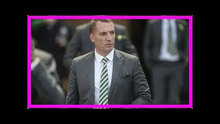 Breaking News | Celtic boss Brendan Rodgers wants to remain patient in transfer market