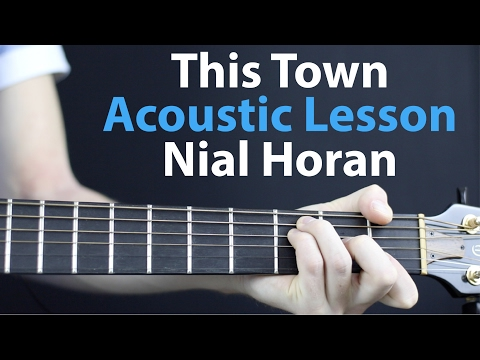 Niall Horan - This Town: Acoustic Guitar Lesson. Chords + Strumming