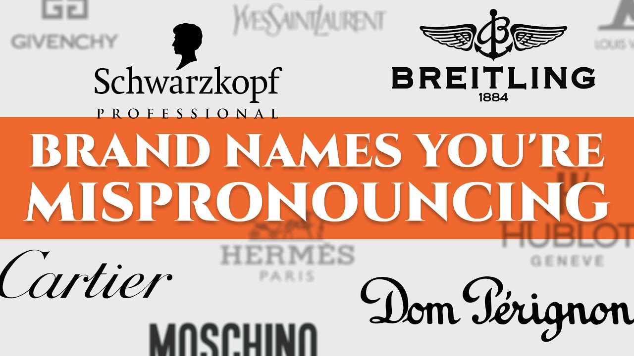 52 Luxury Car Watch Fashion Brand Names You Re Mispronouncing
