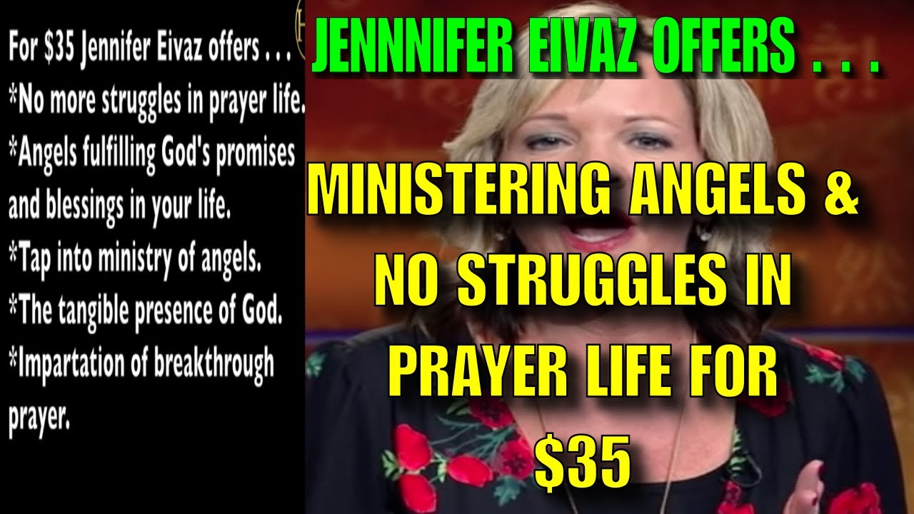 Jennifer Eivaz: No struggles in prayer and angelic help for $35